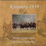Krojanty 1939 - ważne wydarzenia na Ziemi Chojnickiej